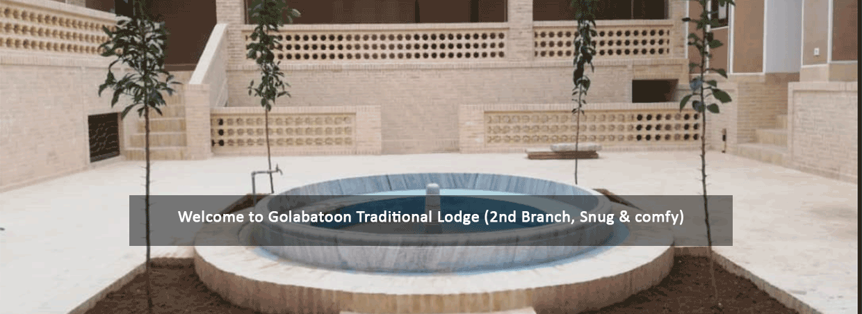 Golabatoon Traditional Lodge (2nd Branch, Snug & comfy)